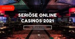 Seriöse Online Casinos 2021